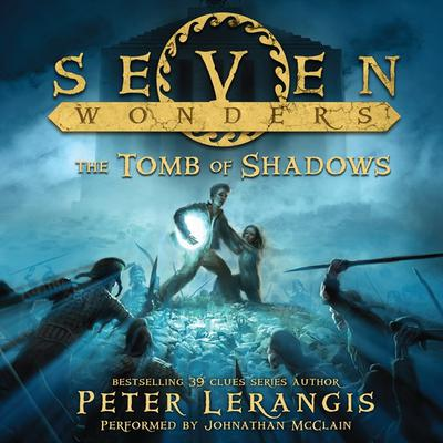 Seven Wonders Book 3: The Tomb of Shadows Audiobook, by Peter Lerangis
