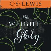 Weight of Glory Audiobook, by C. S. Lewis