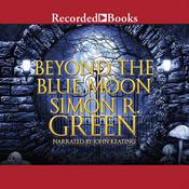 Beyond the Blue Moon Audiobook, by Simon R. Green