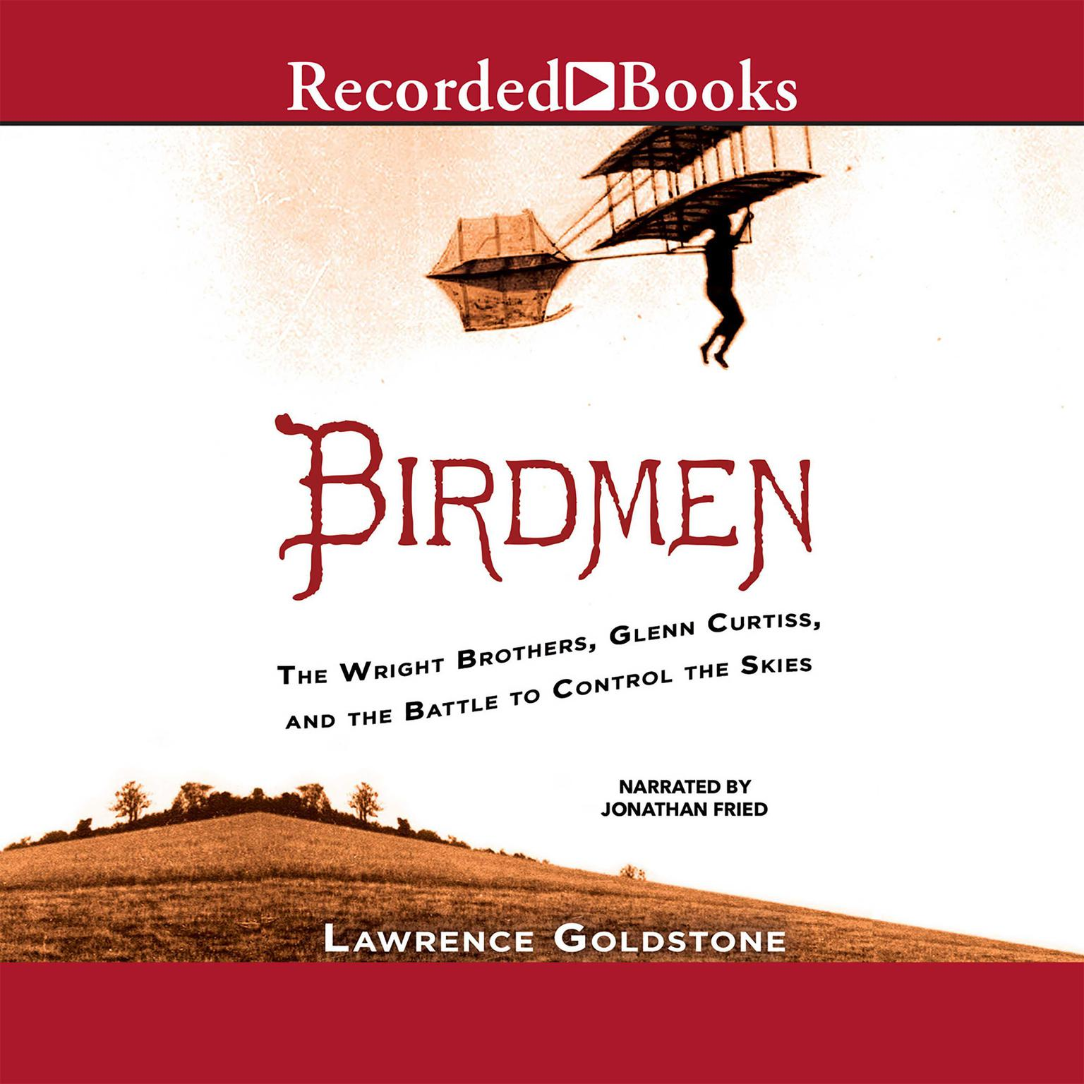 Printable Birdmen: The Wright Brothers, Glenn Curtiss, and the Battle to Control the Skies Audiobook Cover Art
