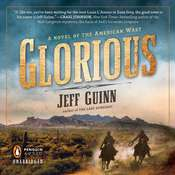 Glorious: A Novel of the American West, by Jeff Guinn