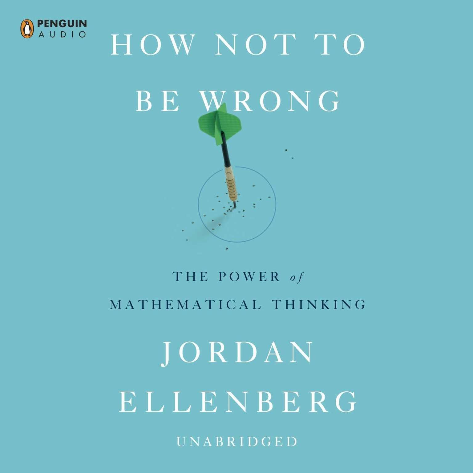 Printable How Not to Be Wrong: The Power of Mathematical Thinking Audiobook Cover Art