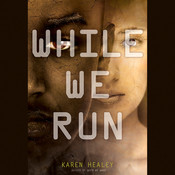 While We Run, by Karen Healey