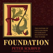 Foundation: The History of England from Its Earliest Beginnings to the Tudors, by Peter Ackroyd