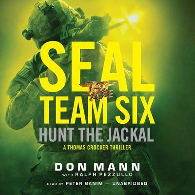 SEAL Team Six: Hunt the Jackal Audiobook, by Don Mann