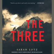 The Three: A Novel Audiobook, by Sarah Lotz