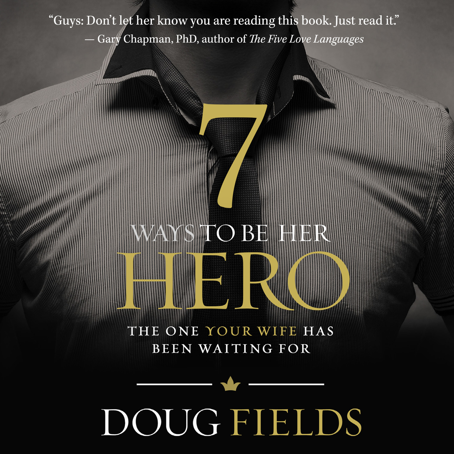 Printable 7 Ways to Be Her Hero: The One Your Wife Has Been Waiting For Audiobook Cover Art