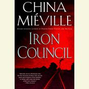 Iron Council: A Novel Audiobook, by China Miéville