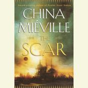 The Scar Audiobook, by China Miéville