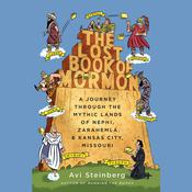 The Lost Book of Mormon: A Journey through the Mythic Lands of Nephi, Zarahemla, and Kansas City, Missouri Audiobook, by Avi Steinberg