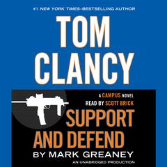 Tom Clancy Support and Defend: A Campus Novel Audiobook, by Mark Greaney
