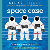 Space Case, by Stuart Gibbs
