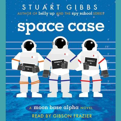 Space Case Audiobook, by Stuart Gibbs