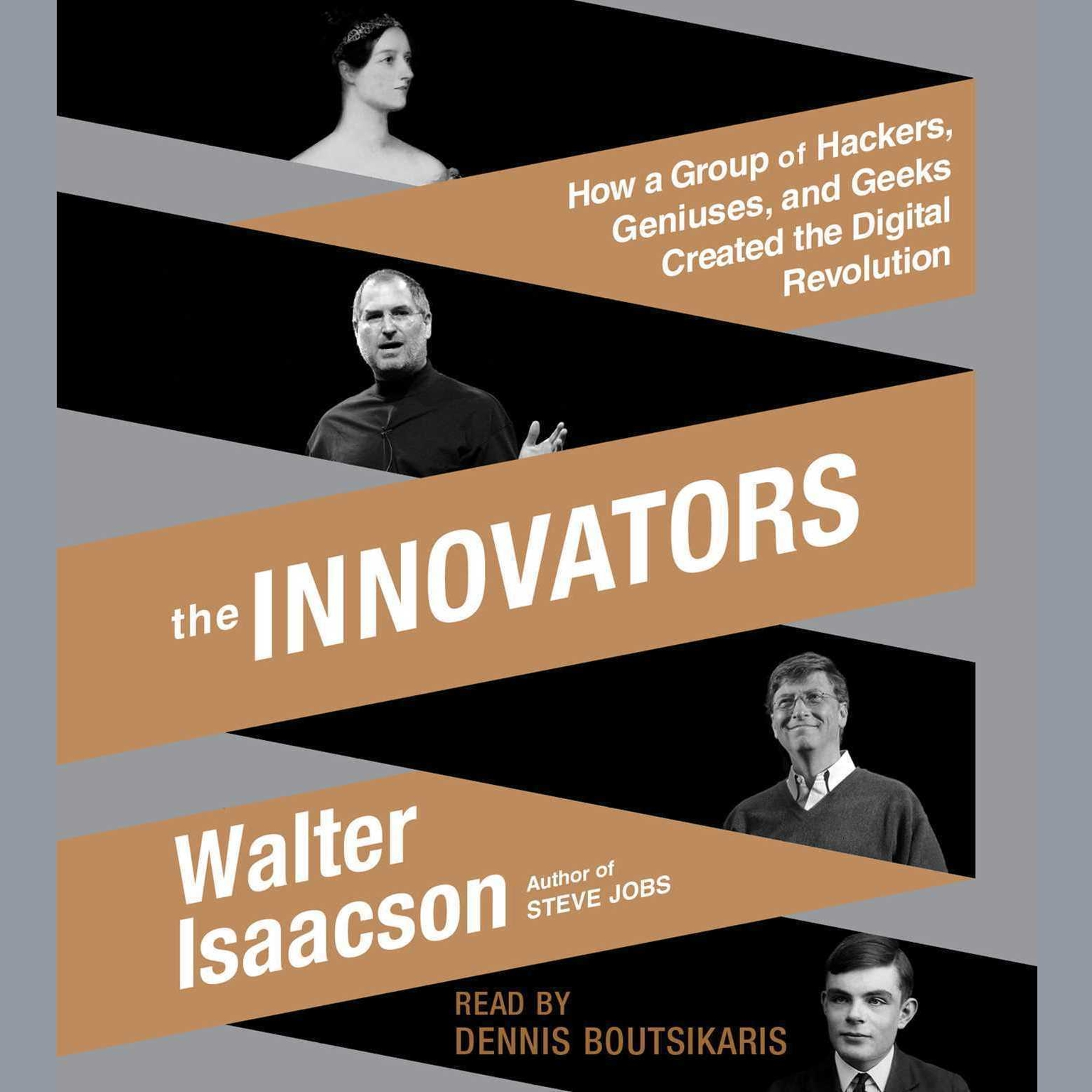 Printable The Innovators: How a Group of Hackers, Geniuses, and Geeks Created the Digital Revolution Audiobook Cover Art