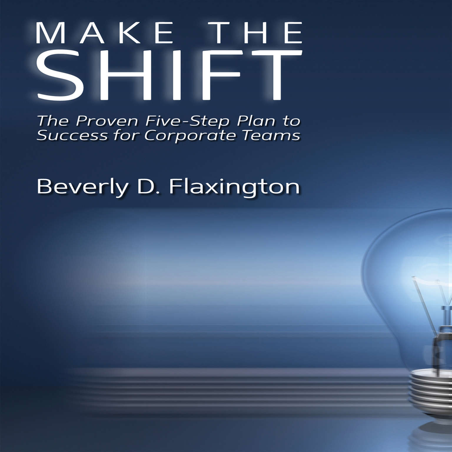 Printable Make the Shift: The Proven Five-Step Plan to Success for Corporate Teams Audiobook Cover Art