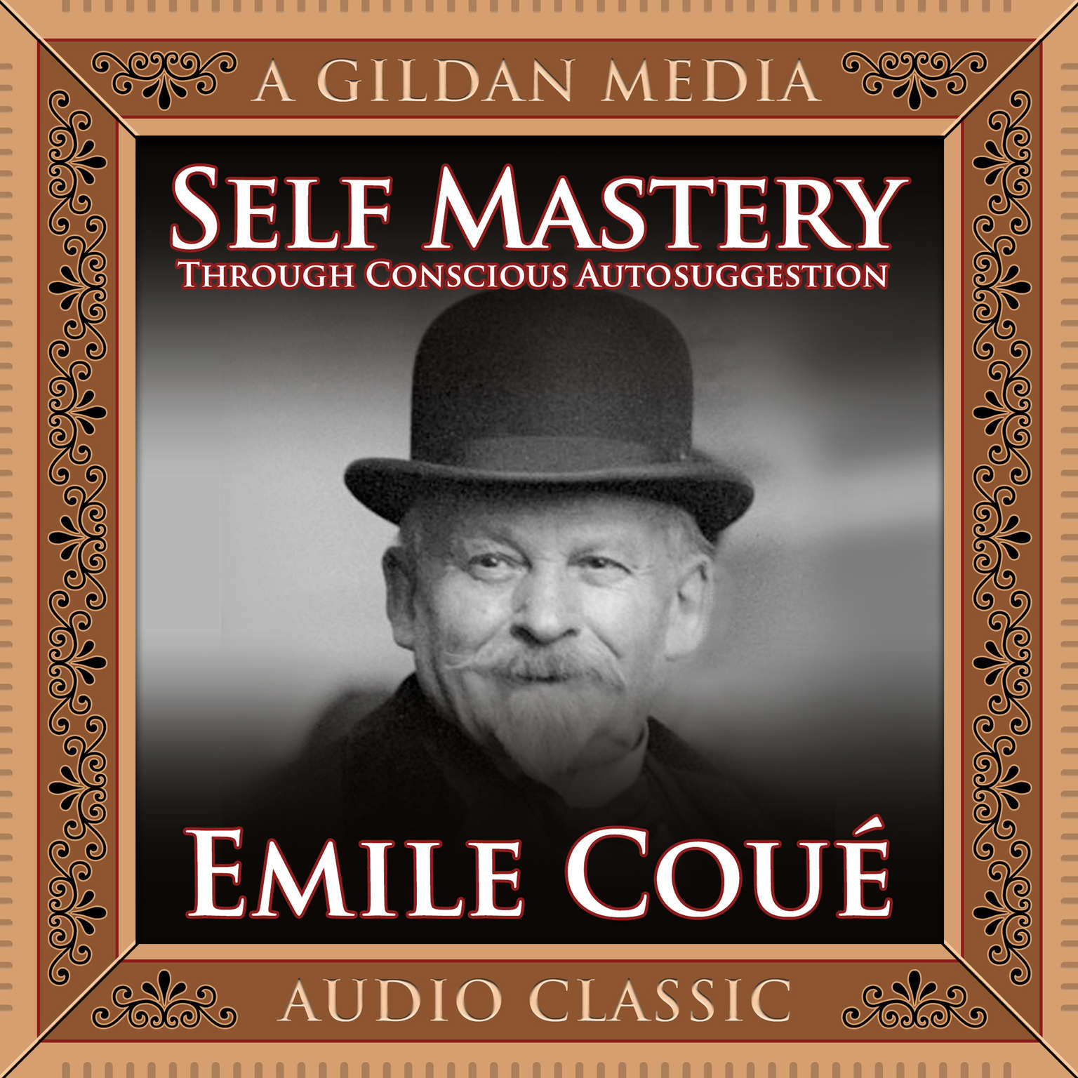 Printable Self Mastery through Conscious Autosuggestion Audiobook Cover Art
