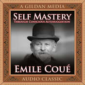 Self Mastery Through Conscious Autosuggestion Audiobook, by Émile Coué