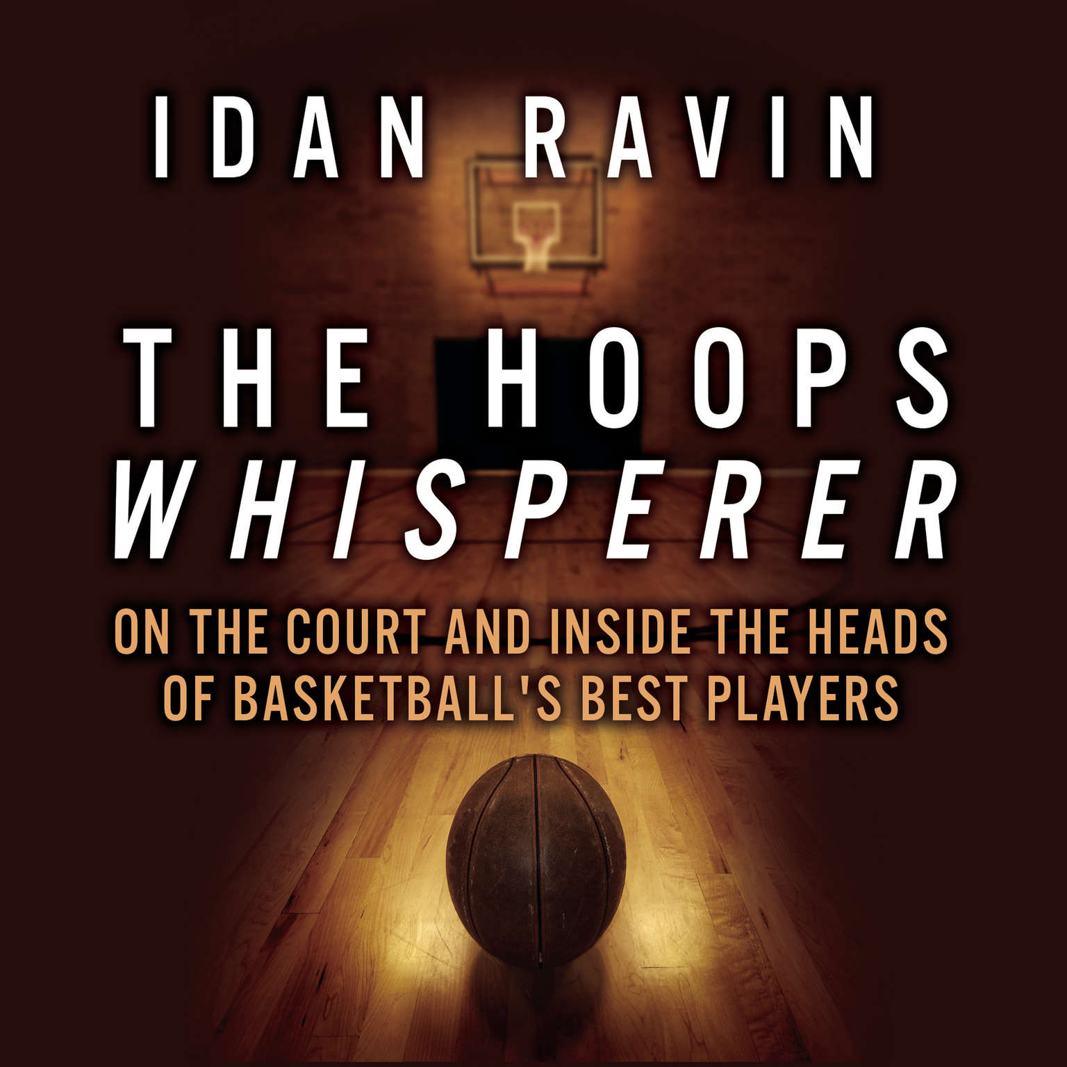 Printable The Hoops Whisperer: On the Court and Inside the Heads of Basketball's Best Players Audiobook Cover Art
