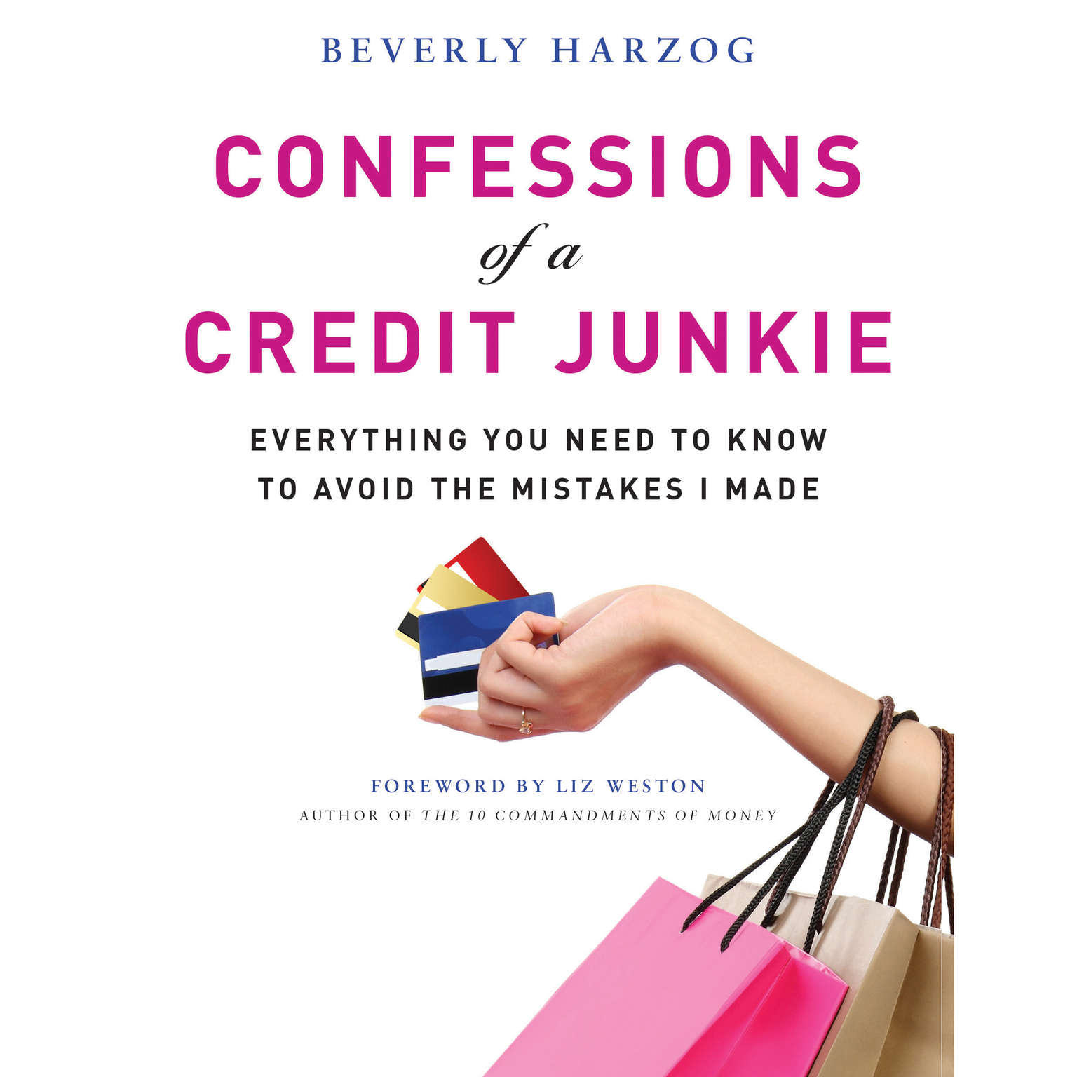 Printable Confessions of a Credit Junkie: Everything You Need to Know to Avoid the Mistakes I Made Audiobook Cover Art