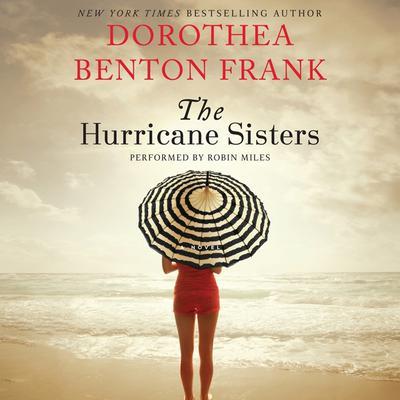 The Hurricane Sisters: A Novel Audiobook, by Dorothea Benton Frank