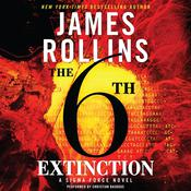 The 6th Extinction: A Sigma Force Novel, by James Rollins