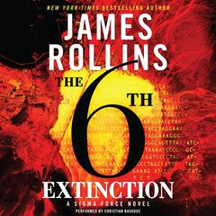 The 6th Extinction: A Sigma Force Novel Audiobook, by James Rollins