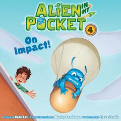 Alien in My Pocket #4: On Impact! Audiobook, by Nate Ball