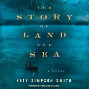 The Story of Land and Sea: A Novel Audiobook, by Katy Simpson Smith