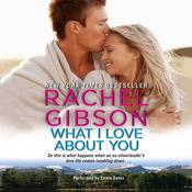 What I Love about You Audiobook, by Rachel Gibson