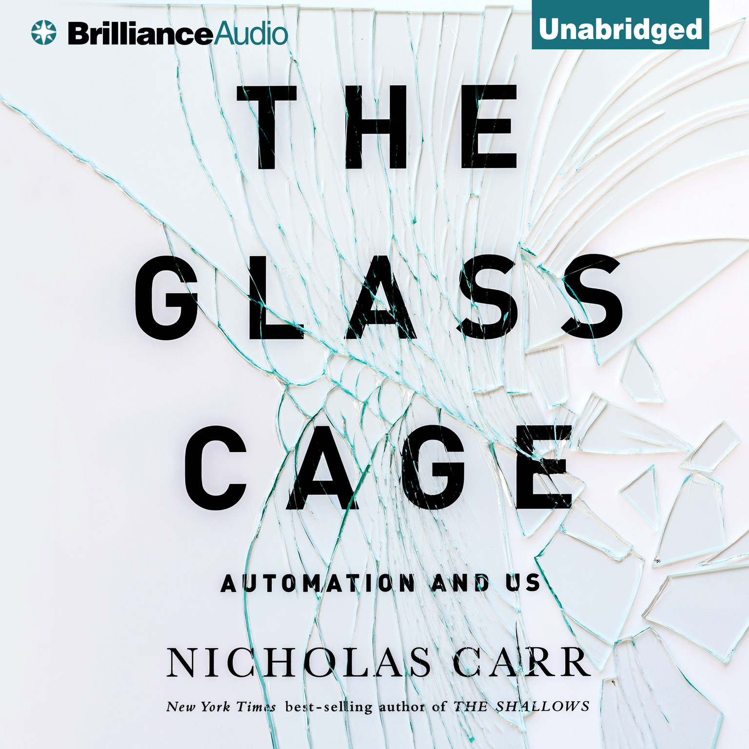 Printable The Glass Cage: Automation and Us Audiobook Cover Art
