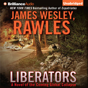 Liberators: A Novel of the Coming Global Collapse Audiobook, by James Wesley Rawles, James Wesley Rawles