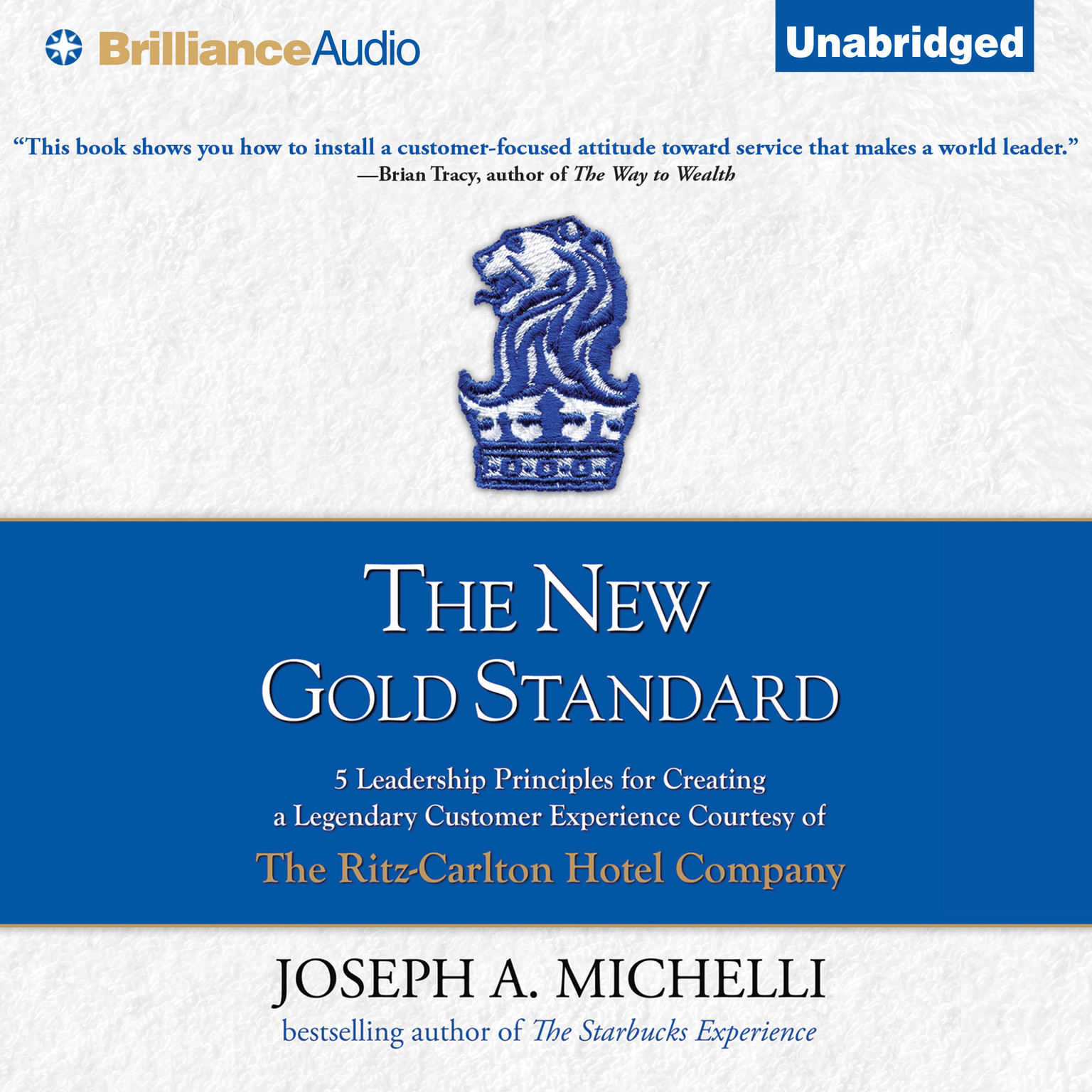 Printable The New Gold Standard: 5 Leadership Principles for Creating a Legendary Customer Experience Courtesy of the Ritz-Carlton Hotel Company Audiobook Cover Art