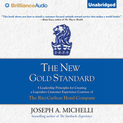 The New Gold Standard: 5 Leadership Principles for Creating a Legendary Customer Experience Courtesy of the Ritz-Carlton Hotel Company Audiobook, by Joseph A. Michelli