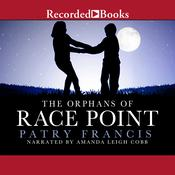 The Orphans of Race Point Audiobook, by Patry Francis
