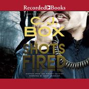 Shots Fired: Stories from Joe Pickett Country, by C. J. Box