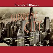 Supreme City: How Jazz Age Manhattan Gave Birth to Modern America Audiobook, by Donald L. Miller