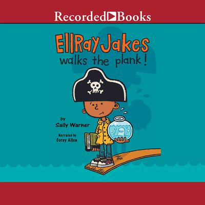 EllRay Jakes Walks the Plank! Audiobook, by