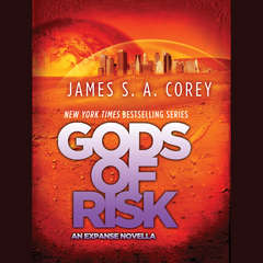 Gods of Risk: An Expanse Novella Audiobook, by James S. A. Corey