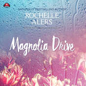 Magnolia Drive Audiobook, by Rochelle Alers