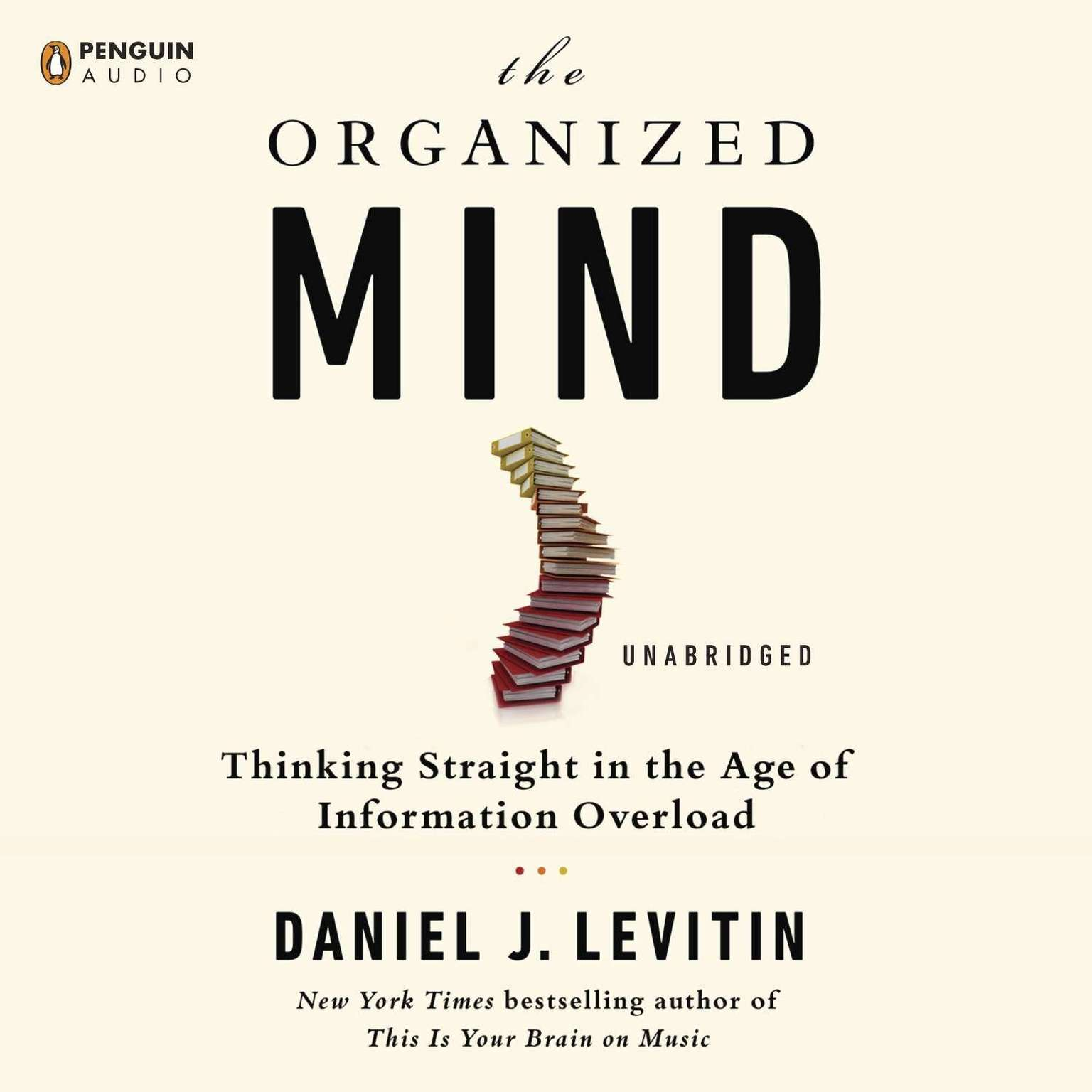 Printable The Organized Mind: Thinking Straight in the Age of Information Overload Audiobook Cover Art