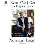 Even This I Get to Experience Audiobook, by Norman Lear