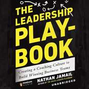 The Leadership Playbook: Creating a Coaching Culture to Build Winning Business Teams Audiobook, by Nathan Jamail