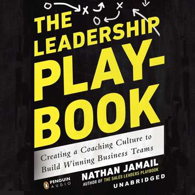 The Leadership Playbook: Creating a Coaching Culture to Build Winning Business Teams Audiobook, by
