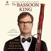 The Bassoon King: My Life in Art, Faith, and Idiocy Audiobook, by Rainn Wilson