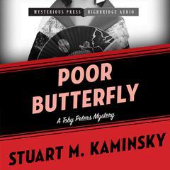 Poor Butterfly: A Toby Peters Mystery Audiobook, by Stuart Kaminsky, Stuart M. Kaminsky