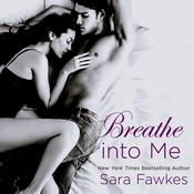 Breathe into Me Audiobook, by Sara Fawkes
