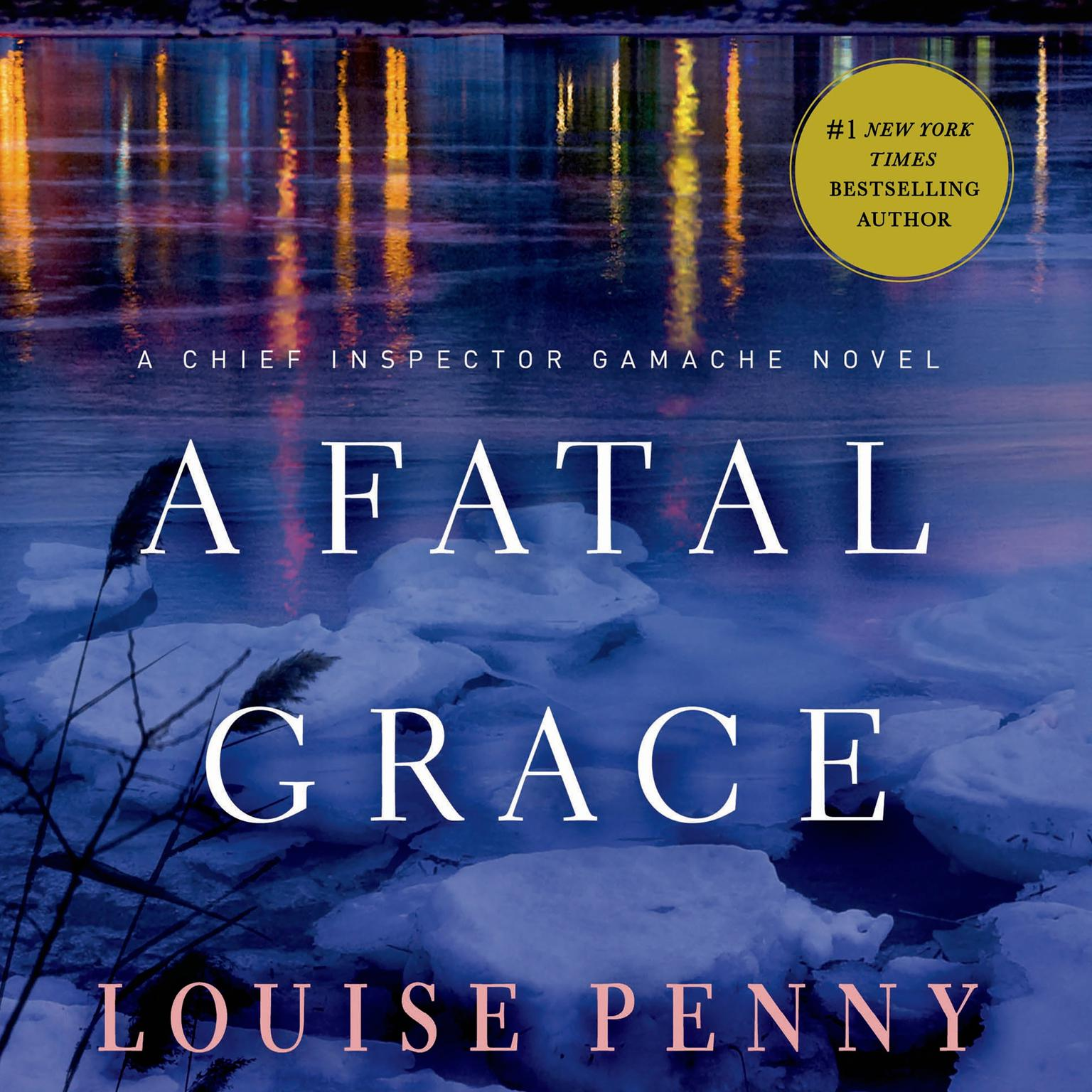 Printable A Fatal Grace: A Chief Inspector Gamache Novel Audiobook Cover Art