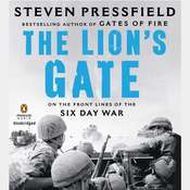 The Lions Gate: On the Front Lines of the Six Day War, by Steven Pressfield