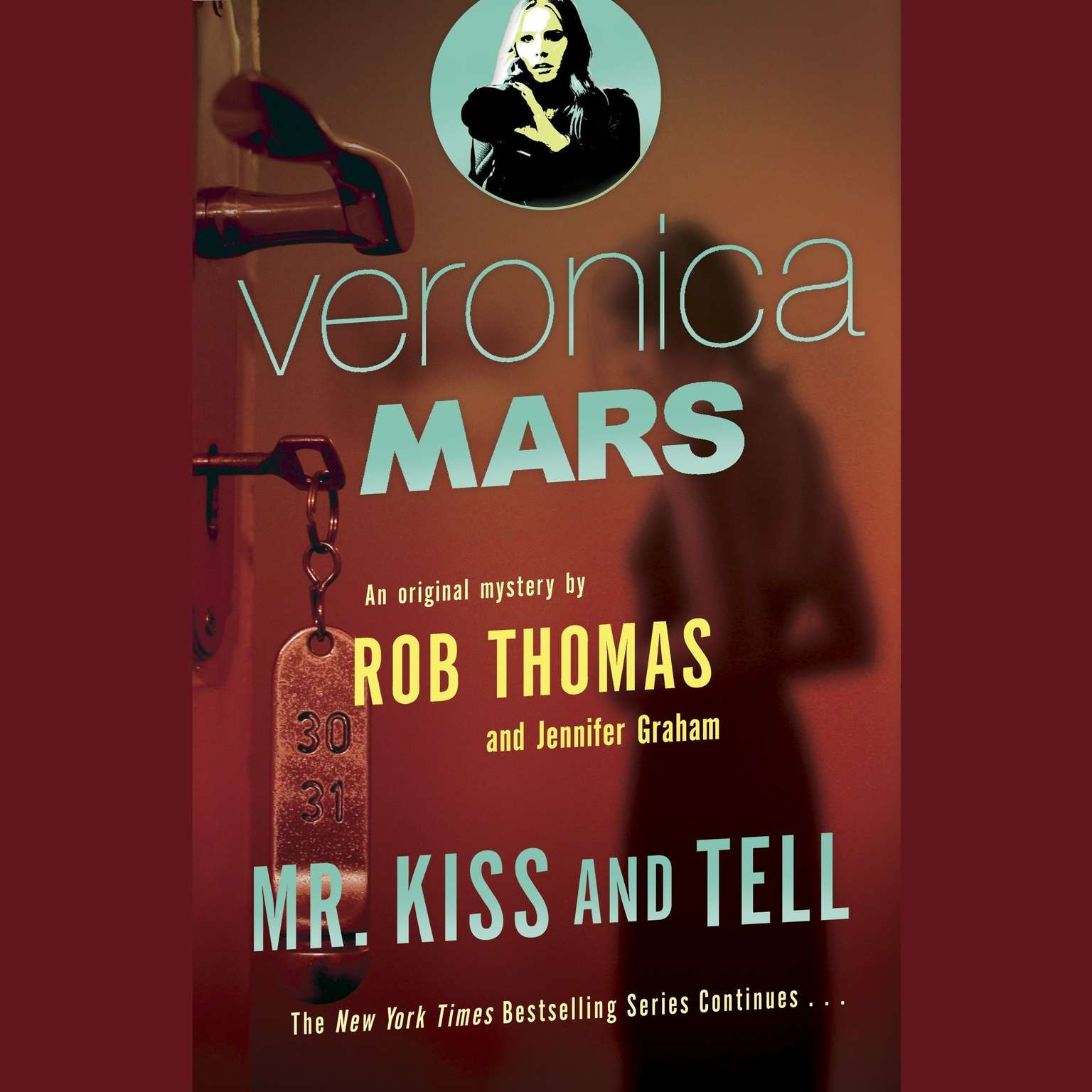 Printable Veronica Mars (2): An Original Mystery by Rob Thomas: Mr. Kiss and Tell Audiobook Cover Art