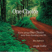 One Choice: Youre Always One Choice Away from Changing Your Life Audiobook, by Mac Anderson